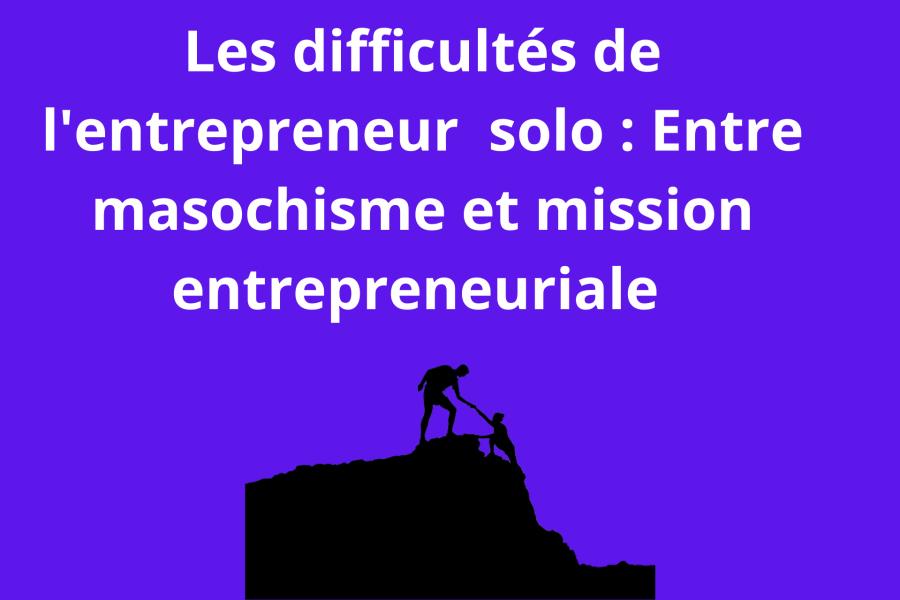 Difficultés de l'entrepreneur solo