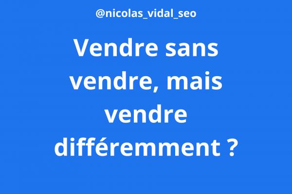 vendre différemment