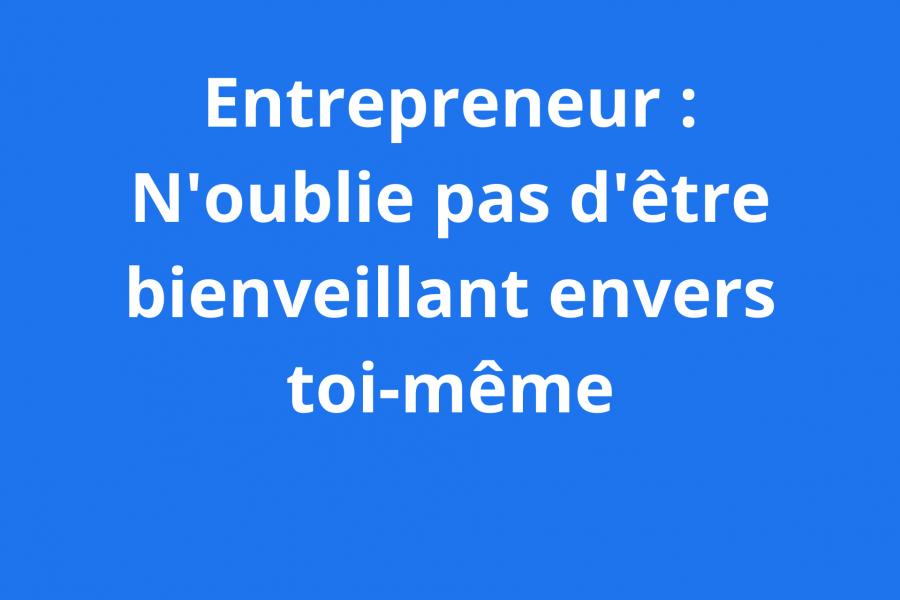 la bienveillance et l'entrepreneur