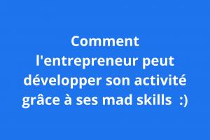 mad skills et entrepreneuriat